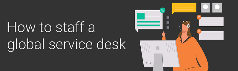 How to staff a global service desk