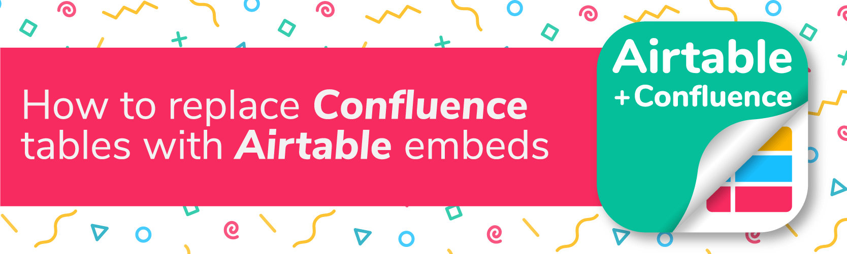 How to replace Confluence tables with Airtable embeds